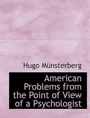 American Problems from the Point of View of a Psychologist