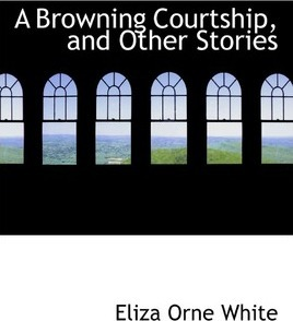 A Browning Courtship, and Other Stories