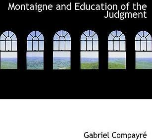 Montaigne and Education of the Judgment