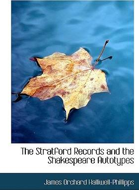 The Stratford Records and the Shakespeare Autotypes