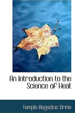 An Introduction to the Science of Heat