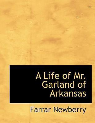 A Life of Mr. Garland of Arkansas
