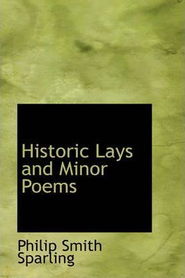 Historic Lays and Minor Poems
