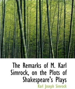 The Remarks of M. Karl Simrock, on the Plots of Shakespeare's Plays