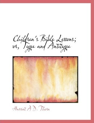 Children's Bible Lessons or Type and Antitype