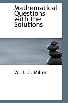 Mathematical Questions with the Solutions