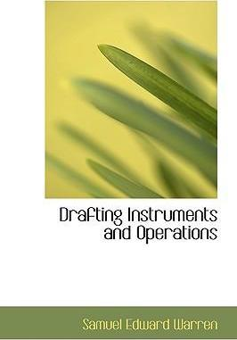 Drafting Instruments and Operations