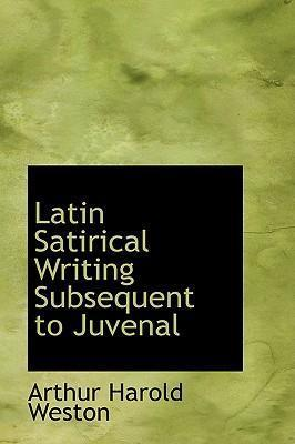 Latin Satirical Writing Subsequent to Juvenal