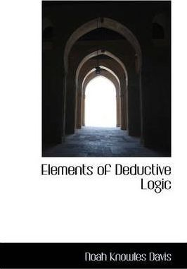 Elements of Deductive Logic