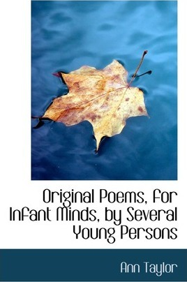 Original Poems, for Infant Minds, by Several Young Persons