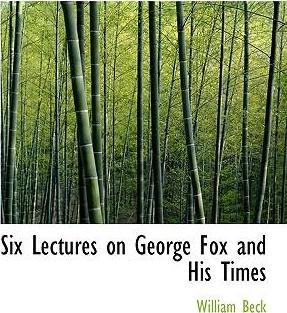 Six Lectures on George Fox and His Times