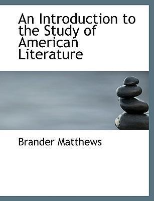 An Introduction to the Study of American Literature