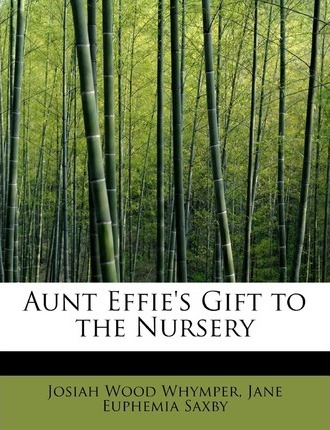 Aunt Effie's Gift to the Nursery