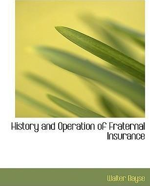 History and Operation of Fraternal Insurance