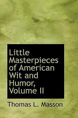 Little Masterpieces of American Wit and Humor, Volume II