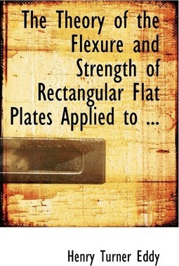 The Theory of the Flexure and Strength of Rectangular Flat Plates Applied
