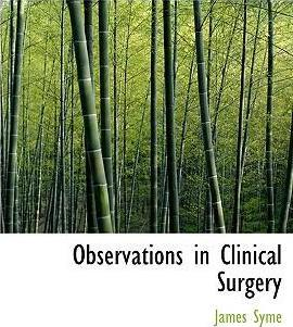 Observations in Clinical Surgery
