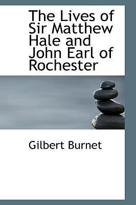 The Lives of Sir Matthew Hale and John Earl of Rochester