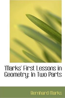 Marks First Lessons in Geometry