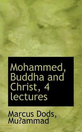 Mohammed, Buddha and Christ, 4 Lectures