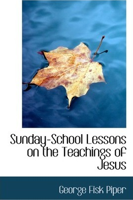 Sunday-School Lessons on the Teachings of Jesus