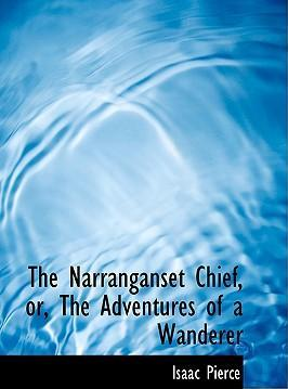The Narranganset Chief, Or, the Adventures of a Wanderer