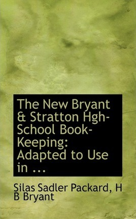 The New Bryant & Stratton HGH-School Book-Keeping