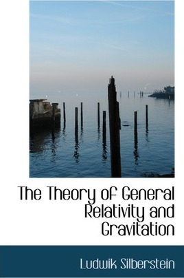 The Theory of General Relativity and Gravitation