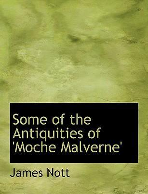Some of the Antiquities of 'Moche Malverne'