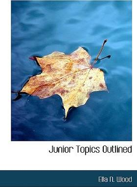 Junior Topics Outlined