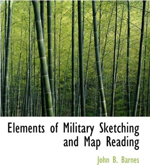 Elements of Military Sketching and Map Reading