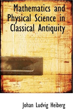 Mathematics and Physical Science in Classical Antiquity