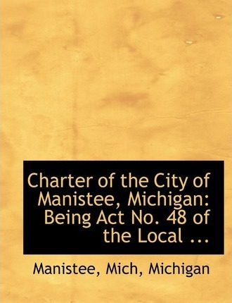 Charter of the City of Manistee, Michigan