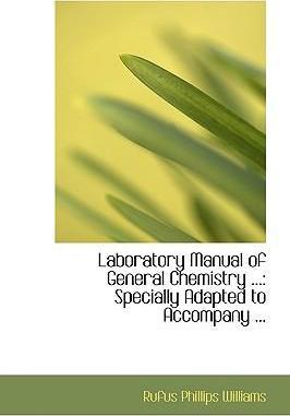 Laboratory Manual of General Chemistry ...