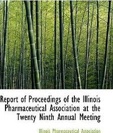 Report of Proceedings of the Illinois Pharmaceutical Association at the Twenty Ninth Annual Meeting