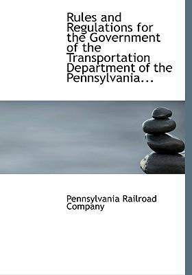 Rules and Regulations for the Government of the Transportation Department of the Pennsylvania...