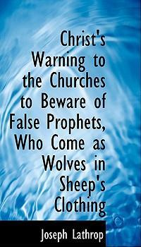 Christ's Warning to the Churches to Beware of False Prophets, Who Come as Wolves in Sheep's Clothing