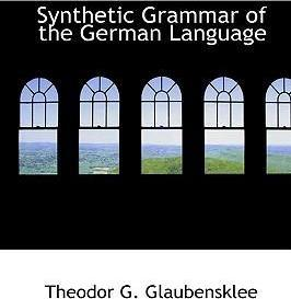 Synthetic Grammar of the German Language