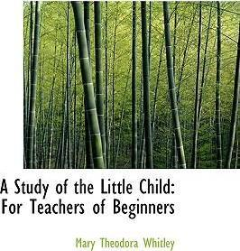 A Study of the Little Child