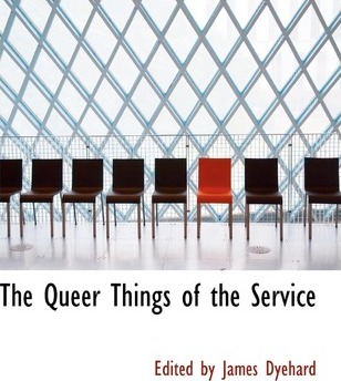 The Queer Things of the Service