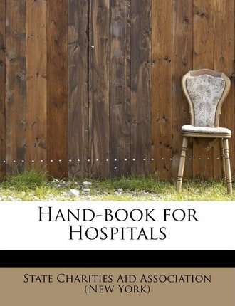 Hand-Book for Hospitals
