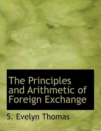 The Principles and Arithmetic of Foreign Exchange