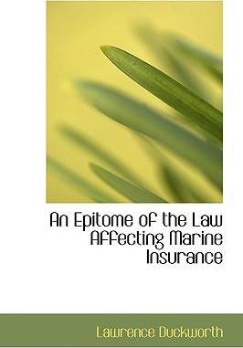 An Epitome of the Law Affecting Marine Insurance