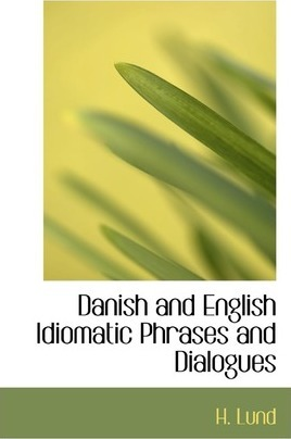 Danish and English Idiomatic Phrases and Dialogues