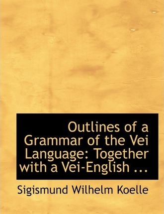 Outlines of a Grammar of the Vei Language