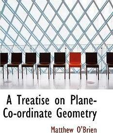 A Treatise on Plane-Co-Ordinate Geometry