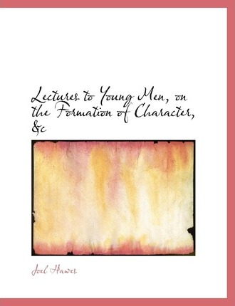 Lectures to Young Men, on the Formation of Character, AC