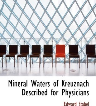 Mineral Waters of Kreuznach Described for Physicians