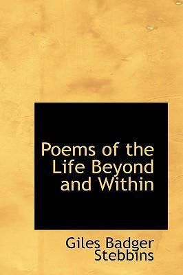 Poems of the Life Beyond and Within