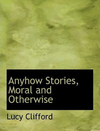 Anyhow Stories, Moral and Otherwise